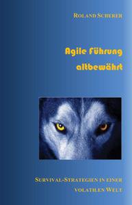 Buch Agile Führung altbewährt / Autor: Roland Scherer